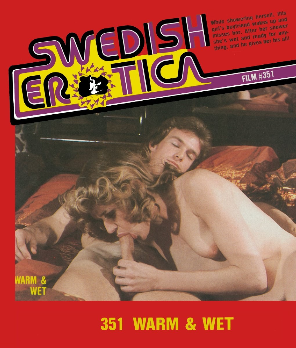 Swedish Erotica 351 - Warm & Wet