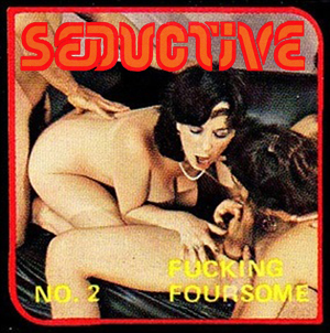 Seductive 2 - Fucking Foursome