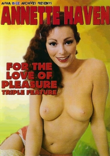 Annette Haven Collection - For the Love of Pleasure (1979)