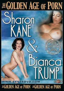 The Golden Age of Porn Sharon Kane and Bianca Trump