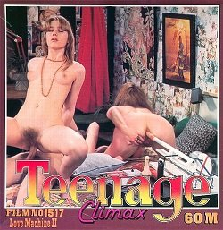 Teenage Climax Film 1517 - Love Machine 2