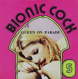 Bionic Cock 5 - Queen On Parade