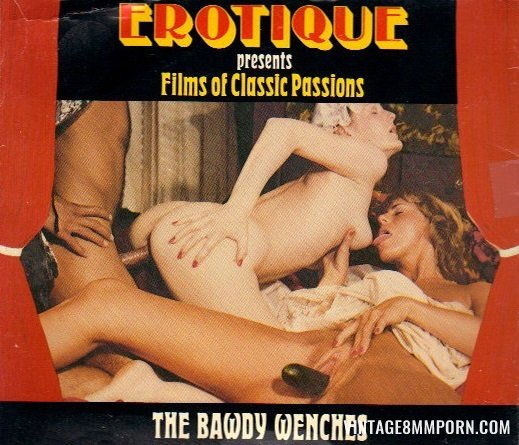 Erotique - Films of Classic Passions - The Bawdy Wenches
